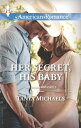 Her Secret, His Baby (Mills & Boon American Romance) (The Colorado Cades, Book 1)【電子書籍】[ Tanya Michaels ]
