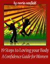 19 Steps to Loving Your Body: A Confidence Guide for Women【電子書籍】[ Mari...