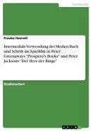 Intermediale Verwendung der Medien Buch und Schrift im Spielfilm in Peter Greenaways 'Prospero's Books' und ��