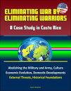 Eliminating War by Eliminating Warriors: A Case Study in Costa Rica - Abolishing the Military and Army, Culture, Economic Evolution, Domestic Developments, External Threats, Historical Foundations