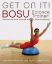 Get On It!BOSU? Balance Trainer Workouts for Core Strength and a Super Toned Body【電子書籍】[ Craig Colleen ]