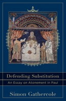 Defending Substitution (Acadia Studies in Bible and Theology)