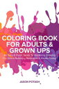 Coloring Book for Adults Grown Ups : An Easy Quick Guide to Mastering Coloring for Stress Relieving Relaxation Health Today The Stress Relieving Adult Coloring Pages【電子書籍】 Jason Potash