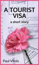 A Tourist Visa【電子書籍】[ Paul Vitols ]