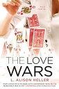 The Love Wars【電子書籍】[ L. Alison Heller ]