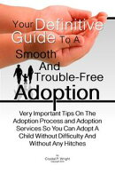 Your Definitive Guide To A Smooth And Trouble-Free Adoption