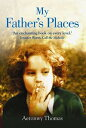 My Father's Places【電子書籍】[ Aeronwy Thomas ]