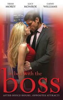 In Bed With The Boss: Volume 3/The Boss's Christmas Baby/What The Rancher Wants.../Taken By Her Greek Boss