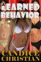 A Learned Behavior【電子書籍】[ Candice Christian ]