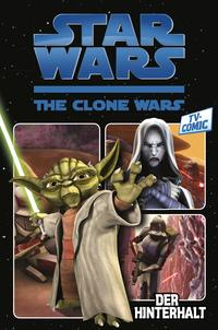 Star Wars: The Clone Wars (zur TV-Serie), Bd. 1 Der Hinterhalt