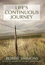 Life's Continuous Journey【電子書籍】[ Bobbi Simmons ]