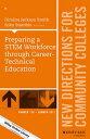 樂天商城 - Preparing a STEM Workforce through Career-Technical EducationNew Directions for Community Colleges, Number 178【電子書籍】