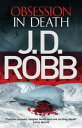 Obsession in DeathAn Eve Dallas thriller (Book 40)【電子書籍】[ J. D. Robb ]