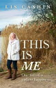 This Is MeOne Hell of a Path to Happiness【電子書籍】[ Lis Cashin ]