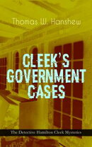 CLEEK'S GOVERNMENT CASES ? The Detective Hamilton Cleek Mysteries