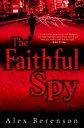 The Faithful SpyA Novel【電子書籍】[ Alex Berenson ]