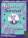 Algebra Survival Guide WorkbookThousands of Problems to Sharpen Skills...