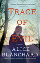 Trace of EvilA Natalie Lockhart Novel【電子書籍】[ Alice Blanchard ]