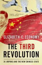 The Third RevolutionXi Jinping and the New Chinese State【電子書籍】 Elizabeth C. Economy