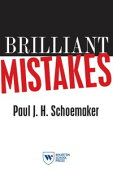 Brilliant MistakesFinding Success on the Far Side of Failure【電子書籍】[ Paul J. H. Schoemaker ]