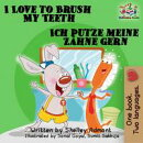 I Love to Brush My Teeth Ich putze meine Z���hne gern: English German Bilingual Edition