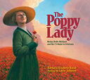 The Poppy LadyMoina Belle Michael and Her Tribute to Veterans【電子書籍】 Barbara E. Walsh