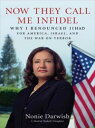 Now They Call Me InfidelWhy I Renounced Jihad for America, Israel, and the War on Terror【電子書籍】[ Nonie Darwish ]