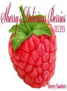 Sherry's Delicious Berries RECIPES【電子書籍】[ Sheryl ]