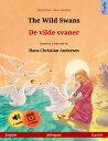 The Wild Swans ? De vilde svaner (English ? Danish) Bilingual children's book based on a fairy tale by Hans Christian Andersen..