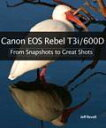 Canon EOS Rebel T3i / 600D: From Snapshots to Great ShotsFrom Snapshots to Great Shots【電子書籍】[ Jeff Revell ]