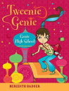 Tweenie Genie: Genie High School【電子書籍】 Meredith Badger