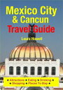Mexico City & Cancun Travel GuideAttractions, Eati