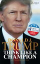 Donald J. Trump - Think like a Champion【電子書籍】[ Donald J. Trump ]