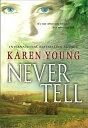 Never Tell【電子書籍】[ Karen Young ]