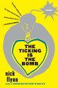 The Ticking Is the Bomb: A Memoir【電子書籍】[ Nick Flynn ]