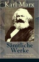 S���mtliche Werke: Politische und ���konomische Schriften + Philosophische Werke (50 Titel in einem Buch ? Vo��