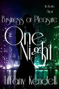 One Night - Business or Pleasure One Night, #3【電子書籍】[ Tiffany Kendell ]