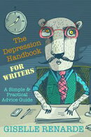 The Depression Handbook for Writers: A Simple and Practical Advice Guide