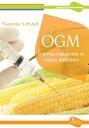 OGM : Int?r?ts industriels et enjeux politiquesEssai scientifique