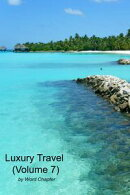Luxury Travel (Volume 7)
