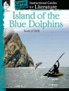 Island of the Blue Dolphins: Instructional Guides for Literature【電子書籍】 Scott O'Dell