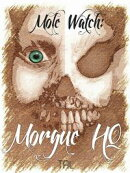 Mole Watch: Morgue HQ