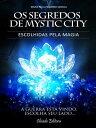 Os Segredos de Mistic City【電子書籍】[ Maria Paula Navarro Varella ]