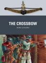 The Crossbow【電子書籍】 Mike Loades