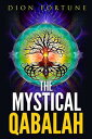 The Mystical Qabalah【電子書籍】[ Dion Fortune ]