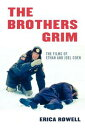 The Brothers GrimThe Films of Ethan and Joel Coen【電子書籍】[ Erica Rowell ]