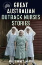 Great Australian Outback Nurses Stories【電子書籍】[ Bill Marsh ]