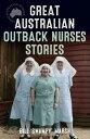 Great Australian Outback Nurses Stories【電子書籍】[ Bill Marsh ]