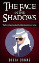 The Face In The Shadows ( The Secret Coloring Book For Adults Cozy Mysteries Series )The Secret Coloring Book For Adults Cozy Mystery Series【電子書籍】 Delia Dobbs