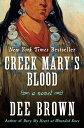 Creek Mary's Blood: A NovelA Novel【電子書籍】[ Dee Brown ]